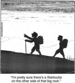 I'm pretty sure there's a Starbucks...