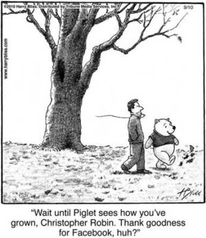 Wait until piglet see's how you've grown Christopher Robin...