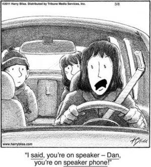 I said you're on speaker...