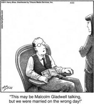 This may be Malcolm Gladwell talking...