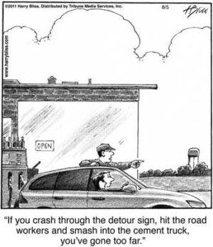 If you crash through the detour sign...