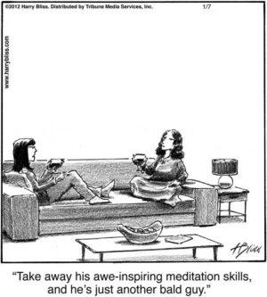 Take away his awe-inspiring meditation skills...