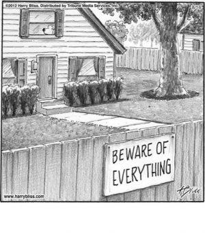 Beware of Everything...
