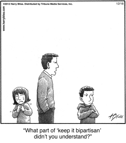 What part of 'Keep it 'bipartisan'...