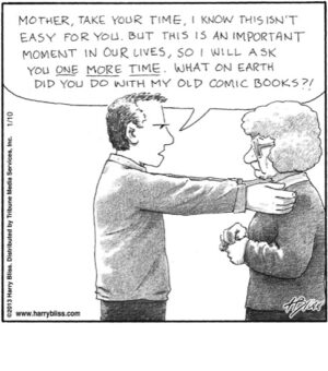...What on earth did you do with my old comic books?...