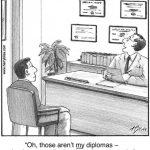 Oh, those aren't my diplomas...