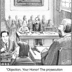 Objection, your Honour!...