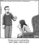 Honey, You're overreacting...