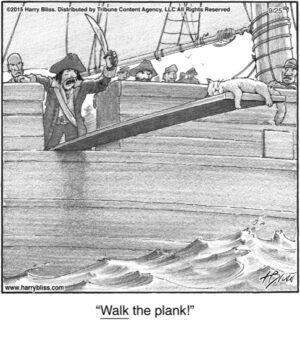 Walk the plank!...