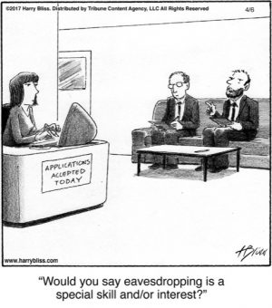 Would you say eavesdropping...