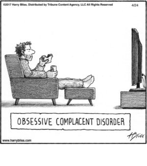 Obsessive complacent...
