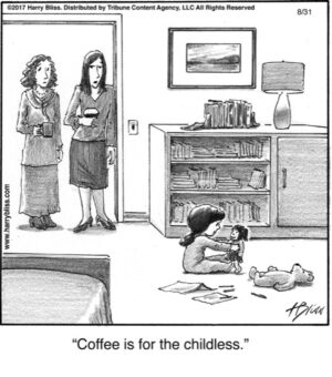 Coffee is for...