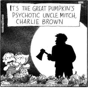 It's the great pumpkin's...
