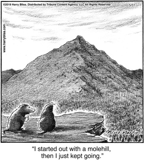 I started out with a molehill...
