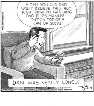 Dan was really lonely...