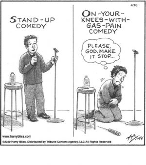 Stand up comedy...