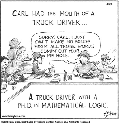 Carl had the mouth of a truck driver...