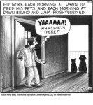 Ed woke each morning at dawn to feed his pets...