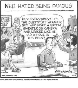 Ned hated being famous...