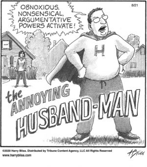 The annoying Husband-Man...