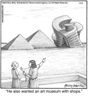 He also wanted an art museum...