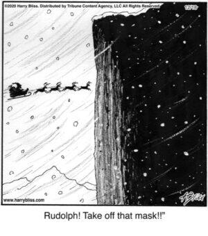 Rudolph! Take off...