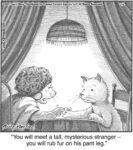 You will meet a tall, mysterious stranger…...