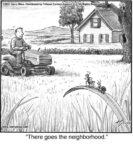 There goes the neighborhood.…...