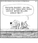 Defence budget… do you have any idea of how much catnip…...