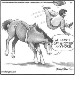We don't say 'Giddyup' anymore…