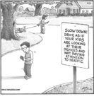 Slow down!…...