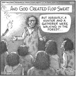 And God created flop sweat…